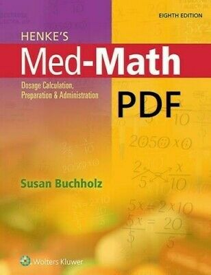 Henke's Med-math (P.D.F): Dosage Calculation, Preparation, and Administration