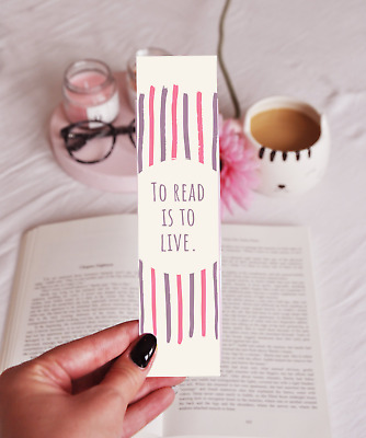 To Read Is To Live - Laminated Bookmark - Fun, Reading Quote Design - Great Gift