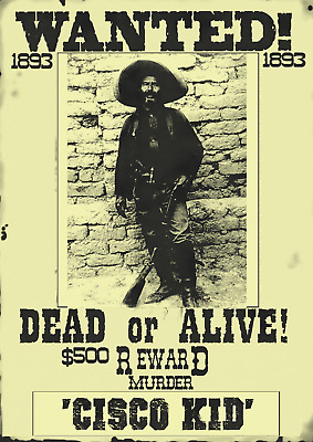 Old West Wanted Posters Reward Mexican Bandit Outlaw Cisco Kid Bank Rob Army
