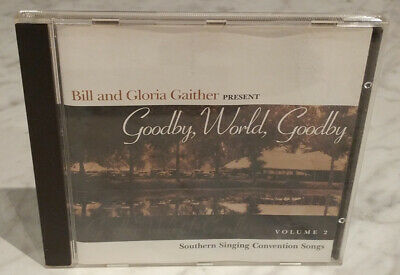 Bill and Gloria Gaither Present Goodby, World, Goodby - Volume 2 - CD