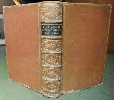 1852 A GENERAL DICTIONARY OF PAINTERS by MATTHEW PILKINGTON - FINE BINDING