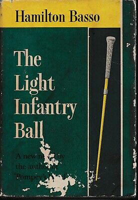 OLD FICTION , hc/dj , THE LIGHT INFANTRY BALL by HAMILTON BASSO 1ST ED 1959