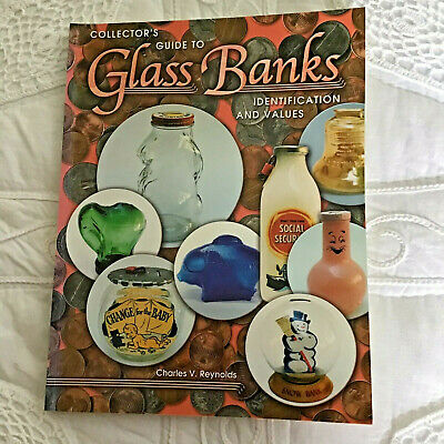 Collector's Guide Glass Banks Identification Values Charles Reynolds 2001 269 pg