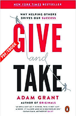 Give and Take: WHY HELPING OTHERS DRIVES OUR SUCCESS P.D.F Fast Delivery