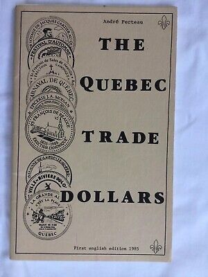 The Quebec Trade Dollars - Andre Gecteau - First English Edition 1985