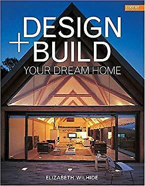 Design and Build Your Dream Home by Wilhide, Elizabeth