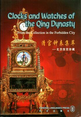 Clocks and Watches Qing Dynasty : From the Collection in the Forbidden City