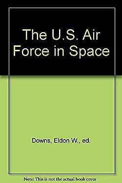 The U.S. Air Force in Space