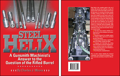 Steel Helix A Gunsmith Machinist's Answer to the Question of the Rifle Barrell b