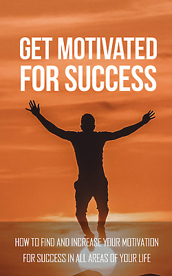 Get Motivated For Success Ebook with Full Master Resell Rights   MRR   PDF
