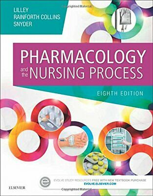 Pharmacology and the Nursing Process by Linda Lilley