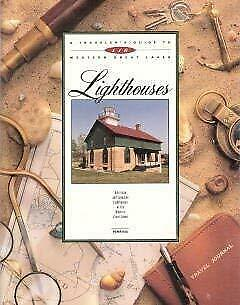 Traveler's Guide to 116 Western Great Lakes Lighthouses : American and Canadian