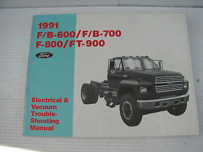 1991 Ford Electrical Service Wiring Manual F600 F700 F800 FT-900 B800 Truck +