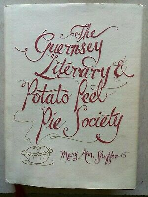The Guernsey Literary and Potato Peel Pie Society by Mary Ann Shaffer (HC, 2008)
