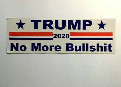 Donald Trump Bumper Sticker 2020 - No More Bull Bullsh*t *** USA SELLER***