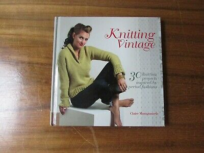 Knitting Vintage: 30 knitting projects inspired by period fashions, hardback
