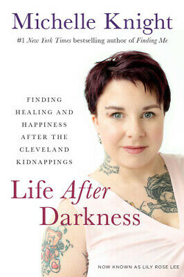 Life after Darkness: My Journey to Happiness by Michelle Knight (2018, Digitall)
