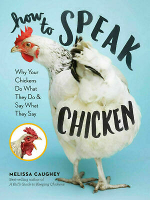 How To Speak Chicken by Melisa Caughey_10 second Delivery[E-B 0 0K]