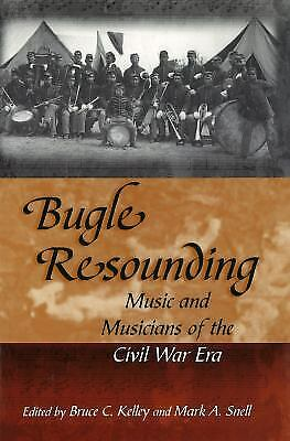Bugle Resounding: Music and Musicians of the Civil War Era (Shades of Blue and G