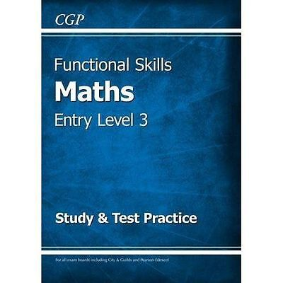 Functional Skills Maths Entry Level 3 - Study & Test Practice by CGP Books (Pap…