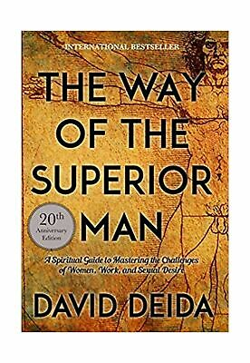 The Way of the Superior Man: A Spiritual Guide to Mastering the Challenges of...