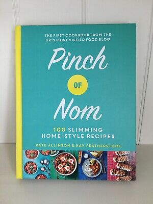 Pinch of Nom: 100 Slimming, Home-style Recipes by Kate Allinson and Kay..