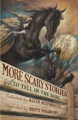 More Scary Stories to Tell in the Dark by Schwartz, Alvin -ExLibrary