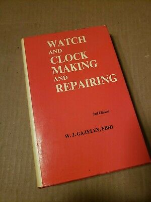 Watch and Clock Making and Repairing W.J. Gazeley 2nd edition