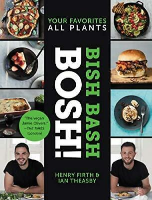 Bish Bash Bosh! Your Favorites * All Plants, Hardback, by Ian Theasby