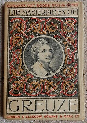 Gowans's Art Books No. 31 Masterpieces Of Greuze 1923