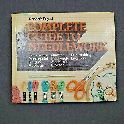 Readers Digest Complete Guide to Needlework Book Quilting Knit Crochet 1979 HC