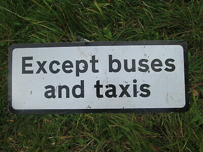 Except Buses and taxis  road sign. road sign. traffic sign.street sign