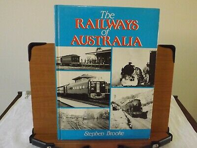The Railways Of Australia - A Concise History By Stephen Brooke Published 1988