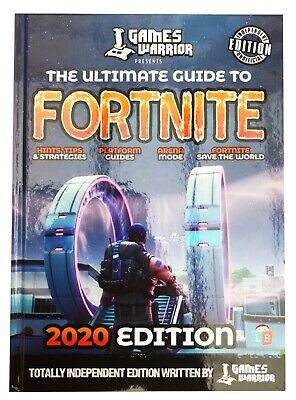 Games Warrior Presents The Ultimate Guide to FORTNITE 2020 Edition Hardback