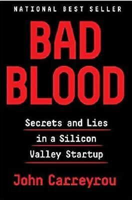 Bad Blood : Secrets and Lies in Silicon Valley by John Carreyrou [only digital ]