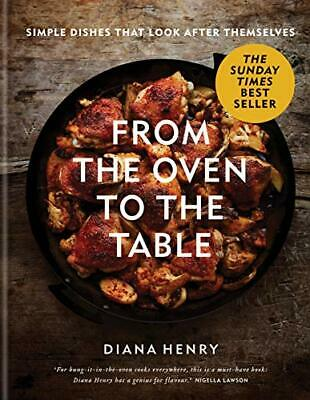 From the Oven to the Table: Simple dishes that look after the New Hardcover Book