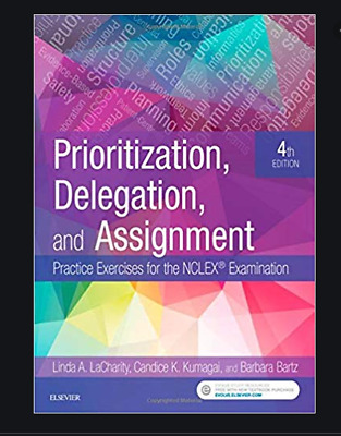 Prioritization,Delegation,and Assignment 4th Ed by LaCharity [ P.D.F By E-maiL ]