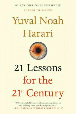 21 Lessons for the 21st Century by Yuval Noah Harari. (0525512195)