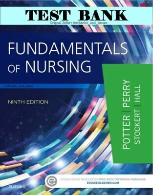 **TEST BANK** Fundamentals of Nursing 9th Edition Potter Perry Study Guide