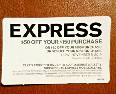 EXPRESS $20 OFF your $75 Purchase.Or $30 OFF $100 Purchase.Valid Now--Nov.6,2019