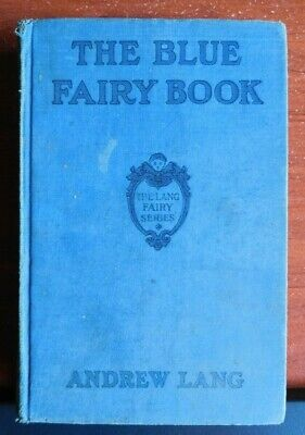 The Blue Fairy Book - by Andrew Lang - vintage hardcover - Lang Fairy Series