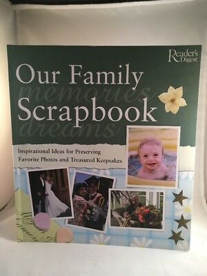 Readers Digest Our Family Scrapbook Inspirational Ideas For Preserving Photos