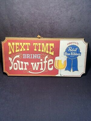 "Vintage Pabst Blue Ribbon Beer Wood Sign ""Next Time Bring Your Wife"" Original"