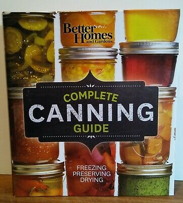 BETTER HOMES&GARDENS COMPLETE CANNING GUIDE, FREEZING PRESERVING DRYING, Ex Cond