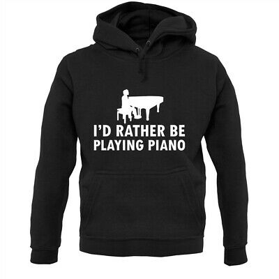 I'd Rather Be Playing Piano - Hoodie / Hoody - Pianist - Musician - Music - Band