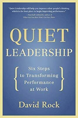 Quiet Leadership: Six Steps to Transforming Performance at Work, Paperback  by