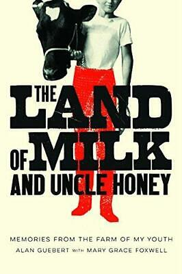 The Land of Milk and Uncle Honey: Memories from the Farm of My Youth, Paperback