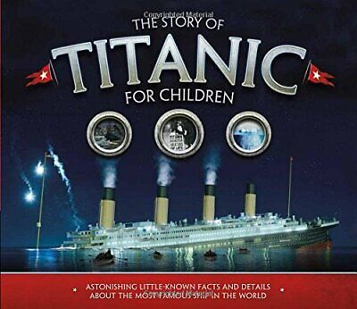 The Story of the Titanic for Children New Paperback Book