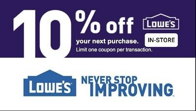 LOWES 10% OFF INSTANT DELIVERY-1COUPON PROMO IN-STORE Only-Insta