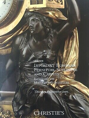 Christie's Catalogue, Important European Furniture, Sculpture And Carpets, 2005